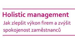 """Přednáška """"Holistic management - Jak zlepšit výkon firem a zvýšit spokojenost zaměstnanců"""""""