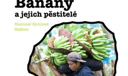 """Přednáška Tomáše Komínka """"Banány a jejich pěstitelé"""""""